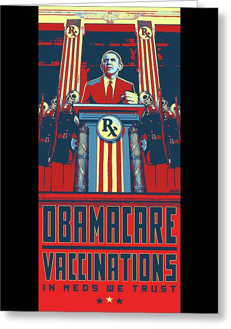 Obmacare In Meds We Trust Greeting Card by Seaton Brown
