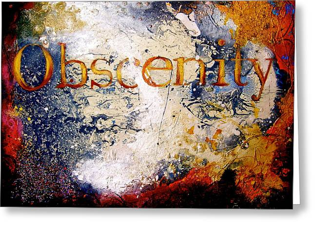 Legal Term Greeting Cards - Obscenity Greeting Card by Laura Pierre-Louis