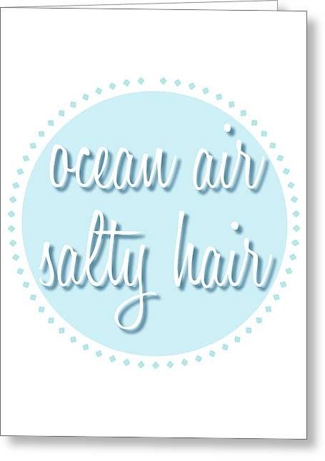 Ocean Air, Salty Hair Greeting Card