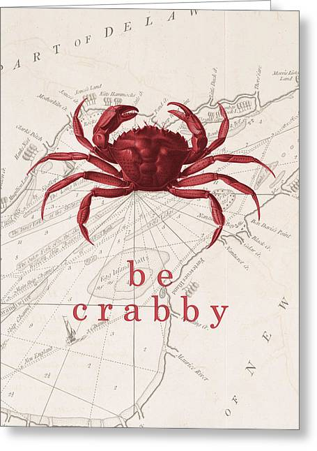 Ocean Quotes Be Crabby Print Greeting Card by Erin Cadigan