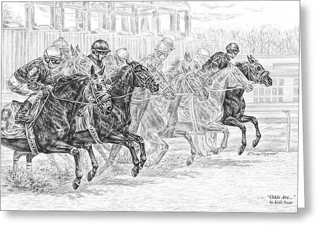 Kelli Drawings Greeting Cards - Odds Are... - Tb Race Horse Print Greeting Card by Kelli Swan
