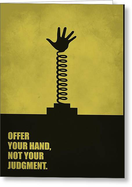 Offer Your Hand, Not Your Judgment Corporate Start-up Quotes Poster Greeting Card by Lab No 4