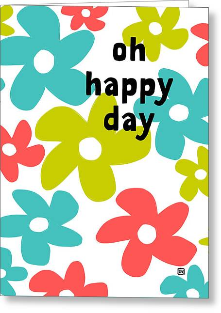 Oh Happy Day Greeting Card by Lisa Weedn