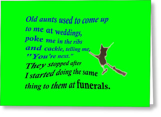 Old Aunts Used To Come Up To Me At Weddings Greeting Card by Ilan Rosen
