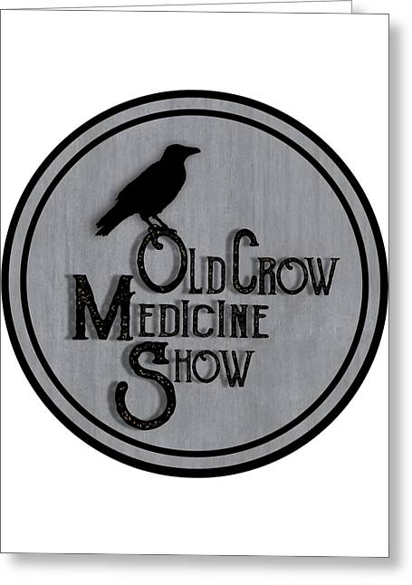 Old Crow Medicine Show Sign Greeting Card by Little Bunny Sunshine
