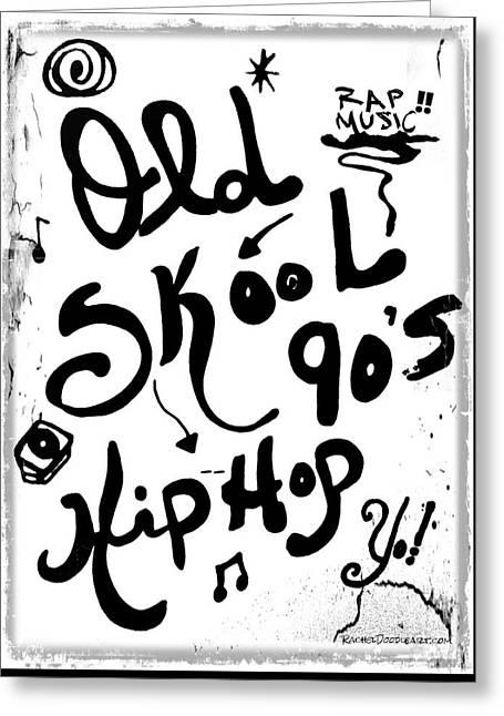 Greeting Card featuring the drawing Old-skool 90's Hip-hop by Rachel Maynard