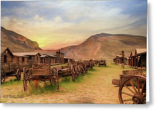 Old Trail Town Greeting Card by Lori Deiter