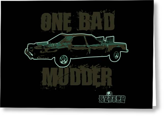 One Bad Mudder Greeting Card
