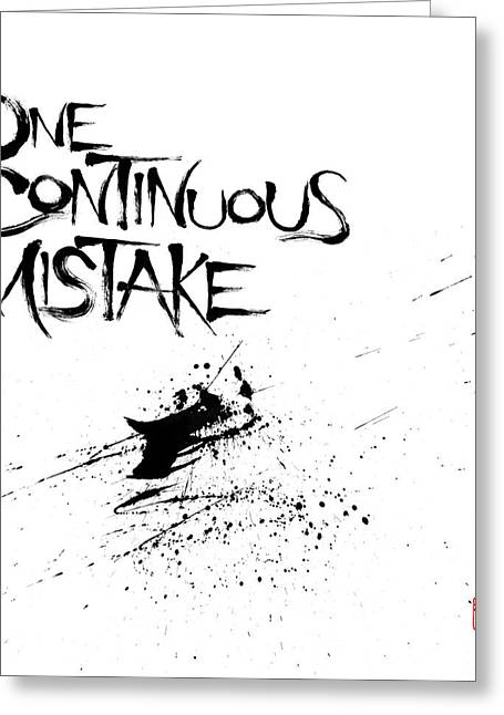 One Continuous Mistake Greeting Card
