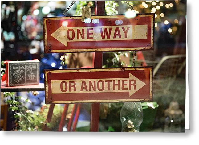 One Way Or Another Greeting Card
