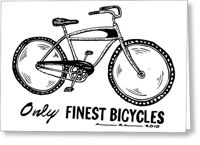 Only Finest Bicycles Greeting Card by Karl Addison