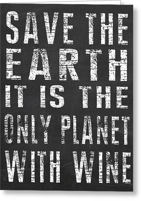 Only Planet With Wine Greeting Card