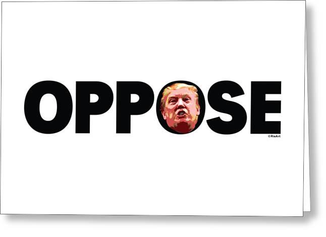 Oppose Trump Greeting Card