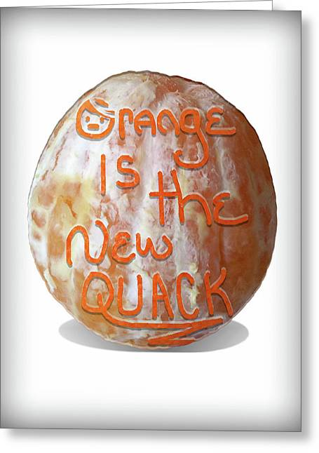 Orange Is The New Quack Greeting Card by Susan Maxwell Schmidt