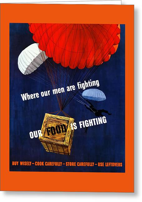 Our Food Is Fighting - Ww2 Greeting Card