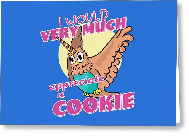Owl Unicorn I Would Very Much Appreciate A Cookie Greeting Card