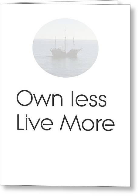 Own Less Live More Greeting Card by Andre Pillay
