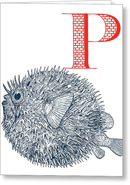 P Puffer Fish Greeting Card by Thomas Paul