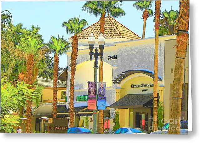 Palm Desert El  Paseo Greeting Card