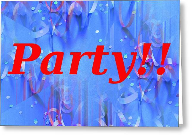 Party Greeting Card by Tim Allen