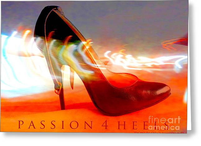 Greeting Card featuring the photograph Passion For Heels by Don Pedro De Gracia