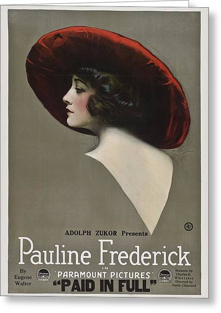Pauline Frederick In Paid In Full 1919 Greeting Card by Mountain Dreams