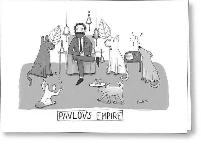 Pavlovs Empire Greeting Card