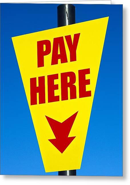 Pay Here Greeting Card by John Rocha