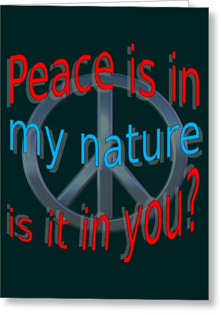 Peace Is In My Nature Greeting Card