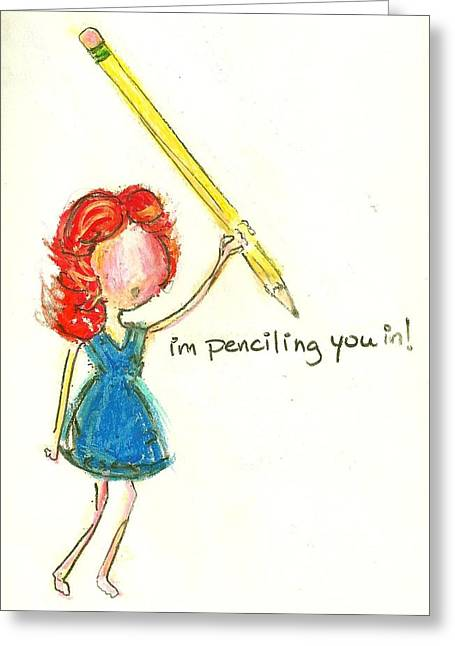 Little Girls98 Greeting Cards - Penciling You In Greeting Card by Ricky Sencion