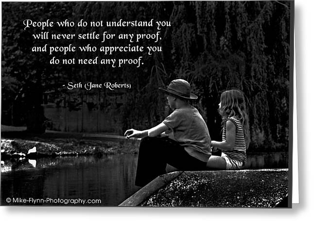 People Who Do Not Understand You Greeting Card by Mike Flynn