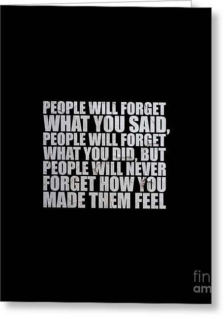 People Will Forget - Maya Angelou Quote Greeting Card by Maria Christi
