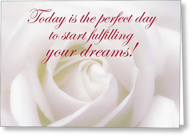 Perfect Day For Fulfilling Your Dreams Greeting Card
