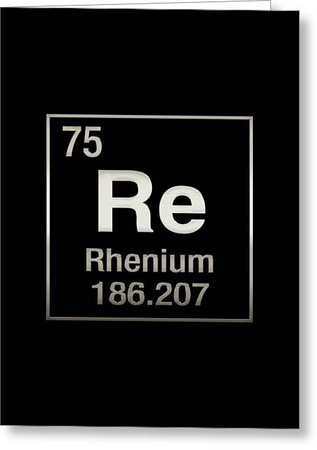 Periodic Table Of Elements - Rhenium - Re - On Black Greeting Card by Serge Averbukh