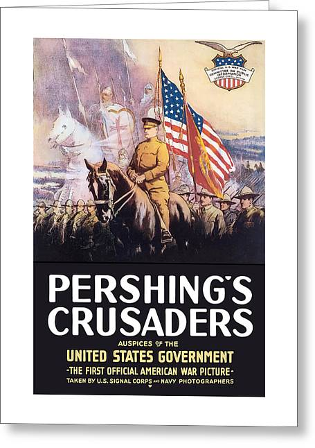 Pershing's Crusaders -- Ww1 Propaganda Greeting Card
