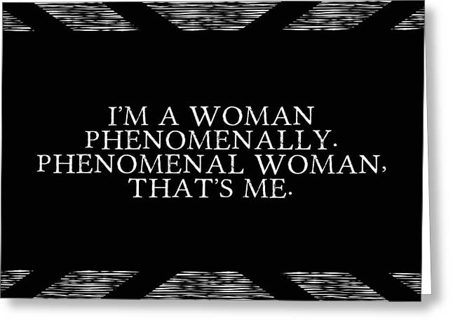 Phenomenal Woman That's Me Greeting Card by Liesl Marelli