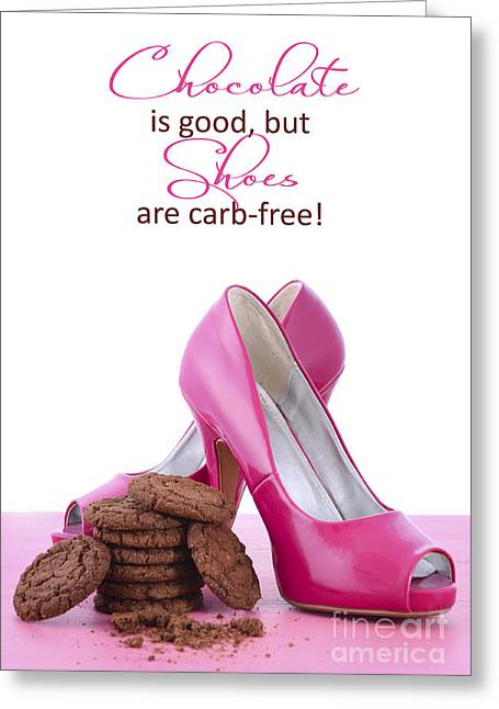 Pink High Heel Shoes And Chocolate Quote Greeting Card by Milleflore Images