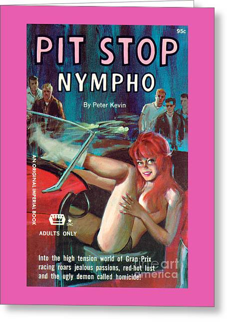 Pit Stop Nympho Greeting Card