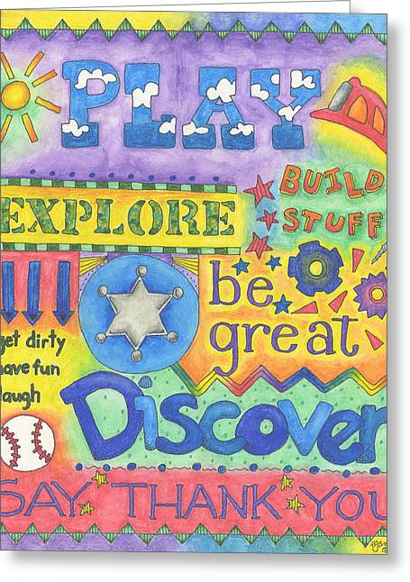 Play Discover Be Great Greeting Card by Hillary James