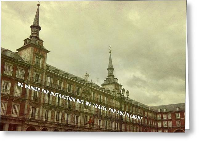 Plaza Mayor Quote Greeting Card by JAMART Photography