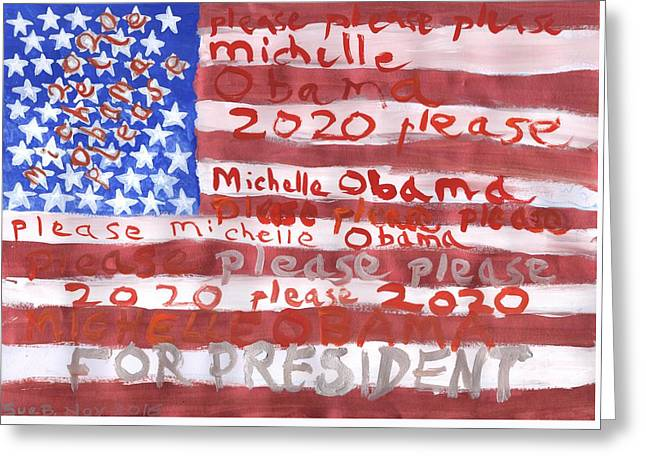 Please Michelle Obama Please 2020  Greeting Card by Sushila Burgess