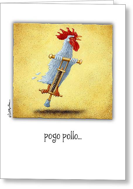 Pogo Pollo... Greeting Card by Will Bullas