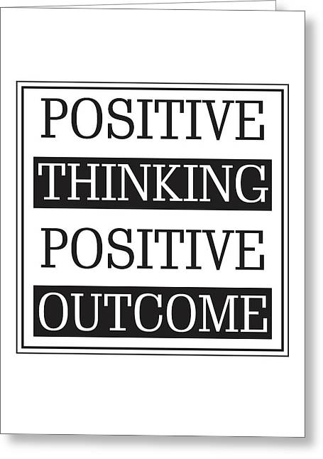 Positive Thinking Positive Outcome Greeting Card