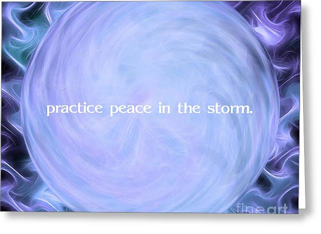 Practice Peace In The Storm Greeting Card
