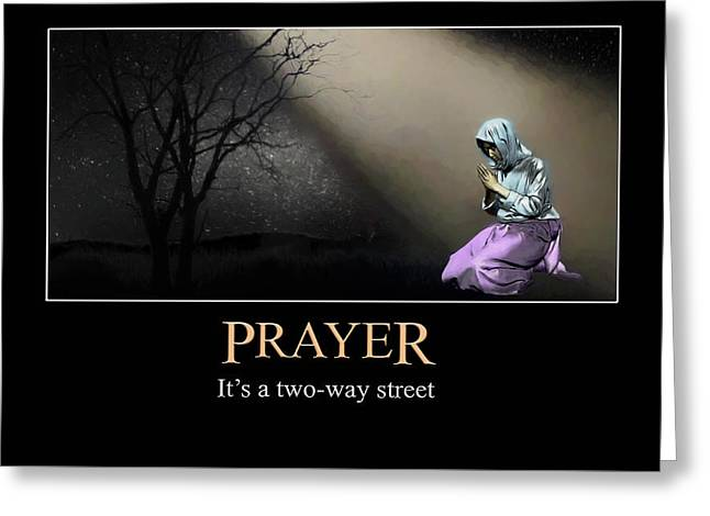 Prayer Is A Two Way Street Greeting Card