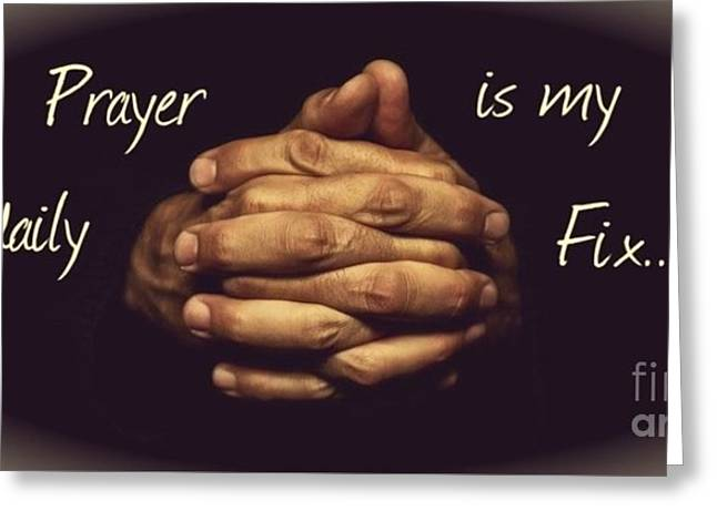 Prayer Is My Daily Fix Greeting Card