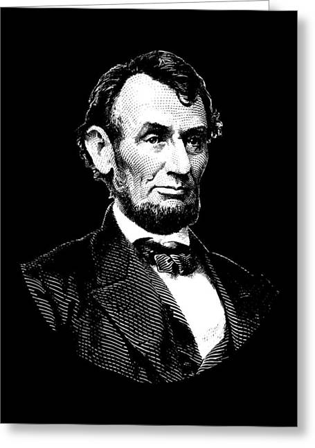 President Abraham Lincoln Graphic - Black And White Greeting Card by War Is Hell Store