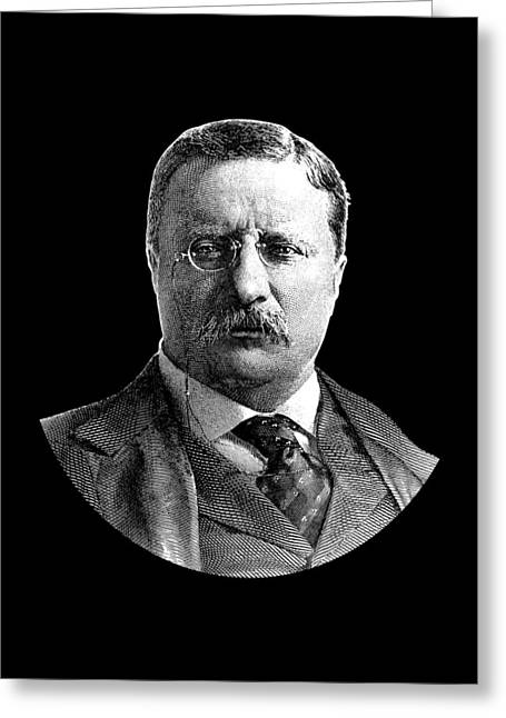 President Theodore Roosevelt Graphic - Black And White Greeting Card by War Is Hell Store
