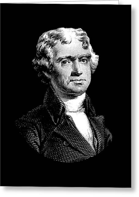 President Thomas Jefferson - Black And White Greeting Card by War Is Hell Store