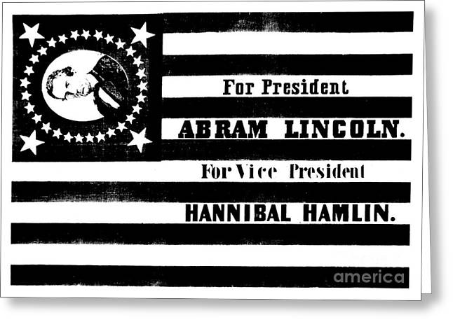 Presidential Campaign Flag Of Abraham Lincoln For President And Hannibal Hamlin For Vice President,  Greeting Card by American School
